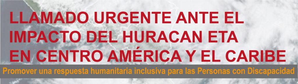 Imagen de fondo del Huracán Eta llegando a Centro América, y el texto que dice: LLAMADO URGENTE ANTE EL IMPACTO DEL HURACÁN ETA EN CENTRO AMÉRICA Y EL CARIBE; promover una respuesta humanitaria para las personas con discapacidad