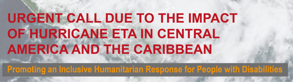 image: URGENT CALL DUE TO THE IMPACT OF HURRICANE ETA IN CENTRAL AMERICA AND THE CARIBBEAN; Promoting an Inclusive Humanitarian Response for People with Disabilities